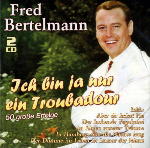 Ich bin ja nur ein Troubadour - 50 große Erfolge (2-CD)