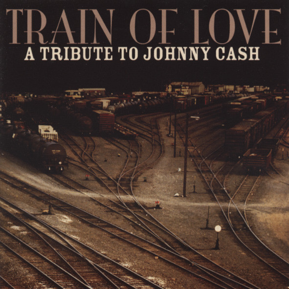 Train Of Love - A Tribute To Johnny Cash