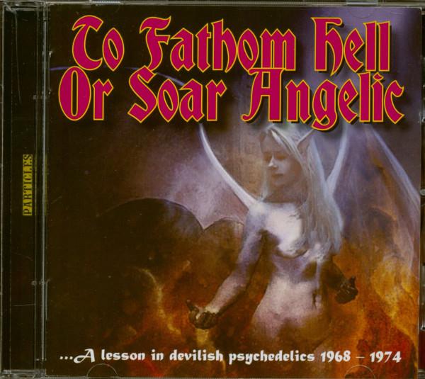 To Fathom Hell Or Soar Angelic (CD)