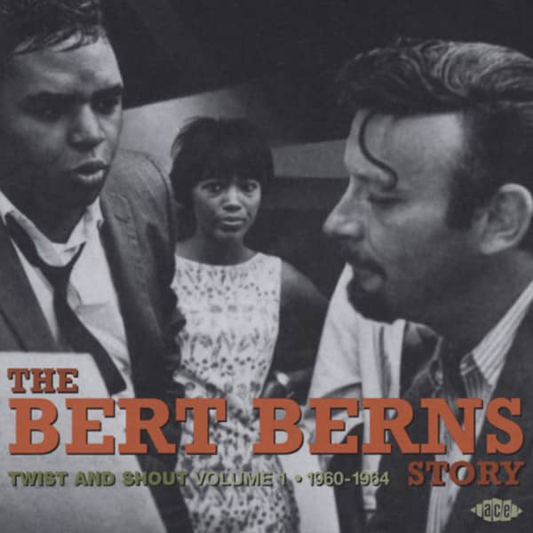 The Bert Berns Story - Vol.1 1960-64