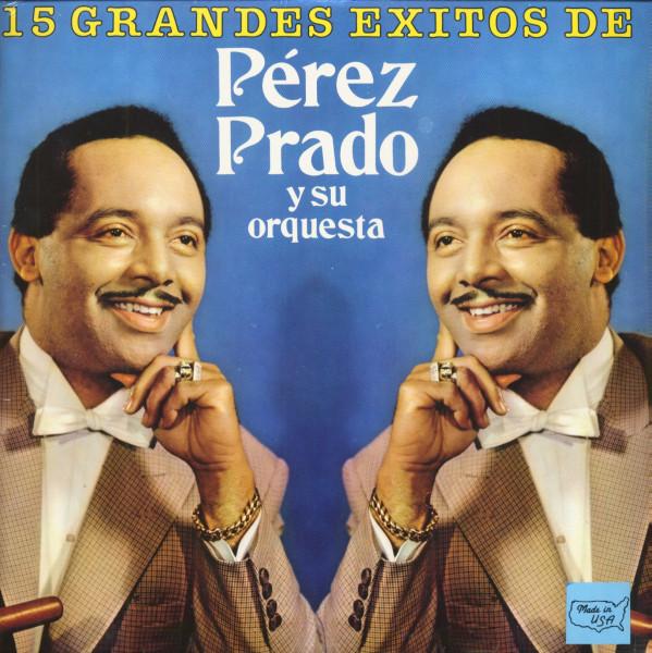 15 Grandes Exitos De Perez Prado Y Su Orquesta (LP)