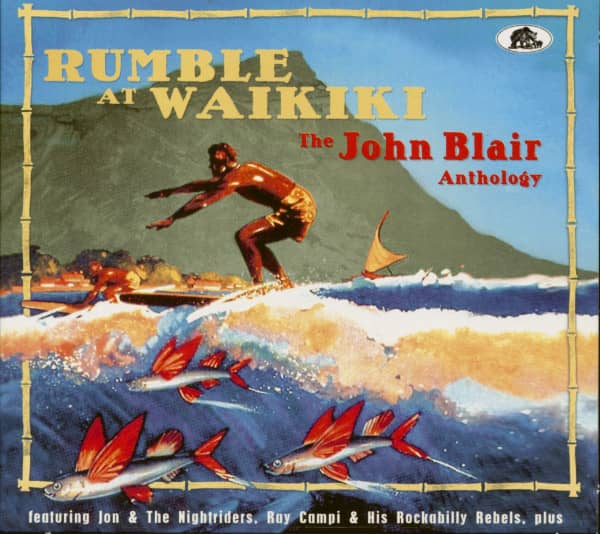 Rumble At Waikiki – The John Blair Anthology (2-CD)