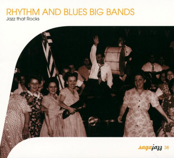 Rhythm & Blues Big Bands-Jazz That Rocks
