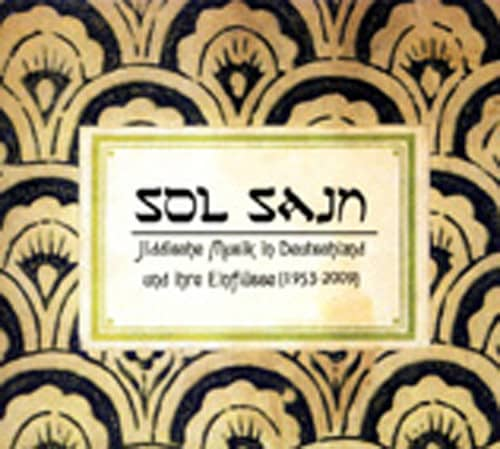 Sol Sain - Jiddische Musik in Deutschland und ihre Einflüsse Vol.1 (1953-2009)