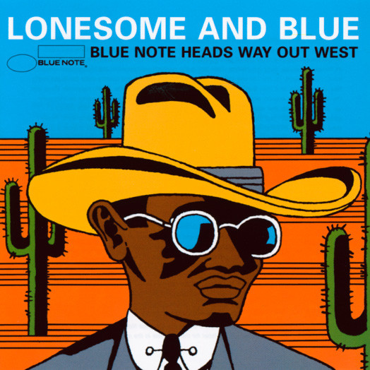 Lonesome & Blue - Blue Note Heads Way Out West