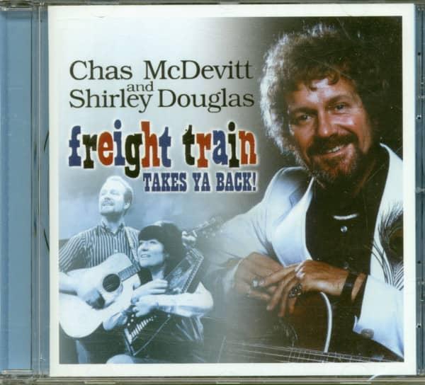 Freight Train Takes Ya Back! - Chas McDevitt And Shirley Douglas (CD)