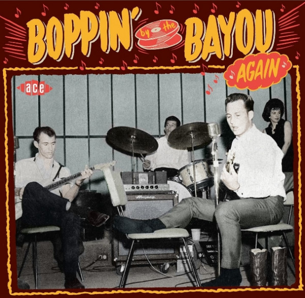 Vol.2, Boppin' By The Bayou - Raw Louisiana R