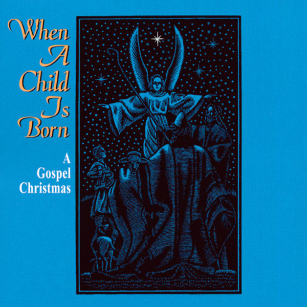 When A Child Is Born - A Gospel Christmas
