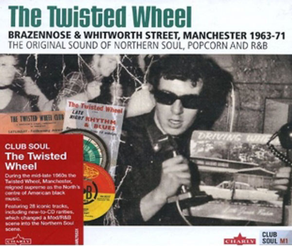 The Twisted Wheel - Manchester 1963-71
