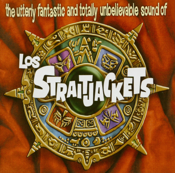 The Utterly Fantastic And Totally Unbelievable Sound Of Los Straitjackets (LP)