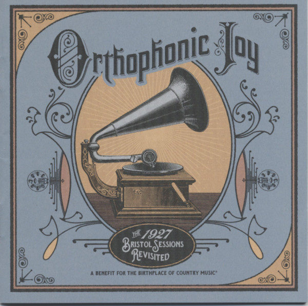 Orthophonic Joy- The 1927 Bristol Sessions Revisited (2-CD)