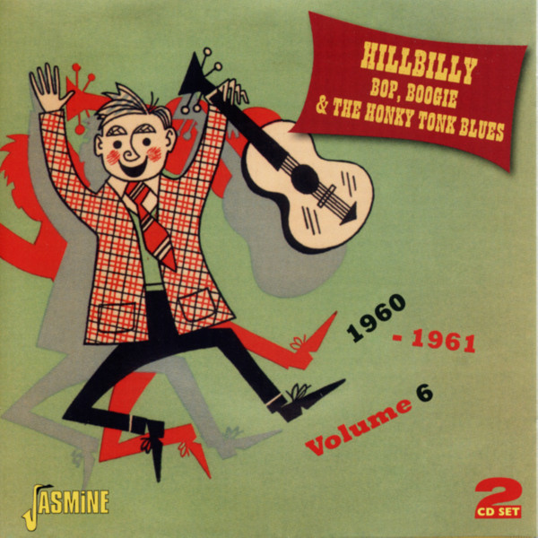 Hillbilly Bop, Boogie & The Honkey Tonk Blues 1960-1961 Vol. 6 (2-CD)