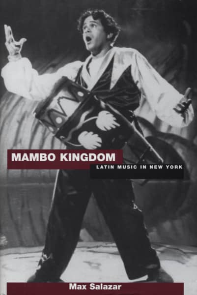 Mambo Kingdom - Max Salazar: Latin Music In New York