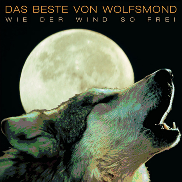 Wie der Wind so frei-Das Beste von Wolfsmond