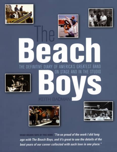 The Definitive Diary Of America's Greatest Band On Stage And In The Studio - Keith Badman