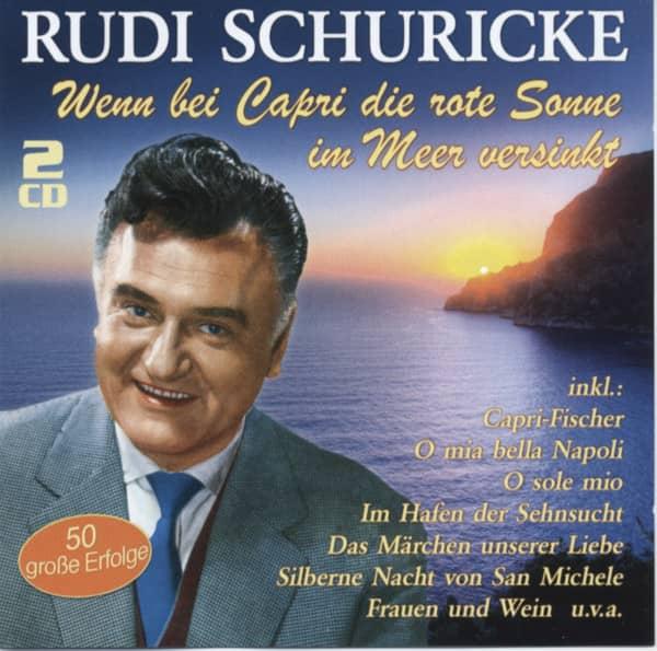 Wenn bei Capri die rote Sonne im Meer versinkt - 50 große Erfolge (2-CD)
