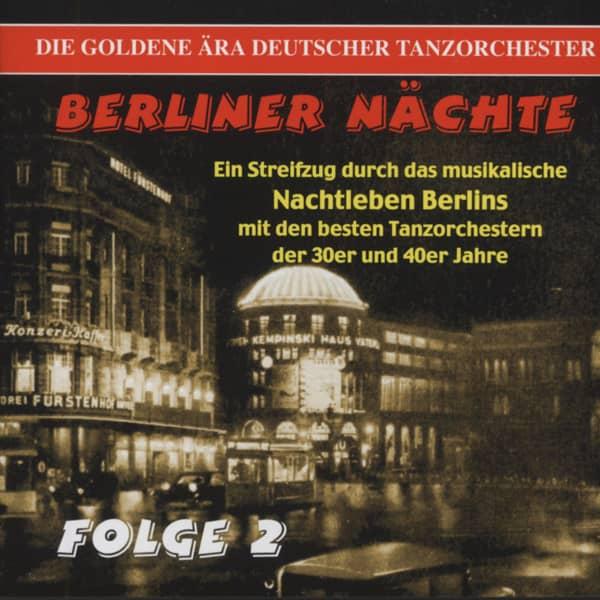 Berliner Nächte Folge:2 - Die goldene Ära deutscher Tanzorchester (CD)