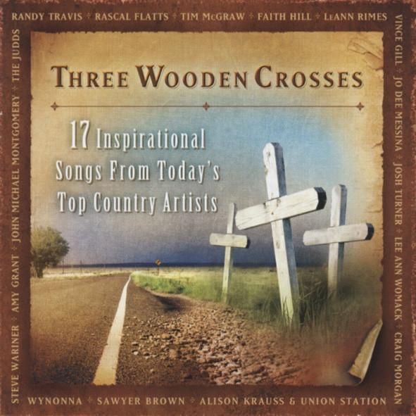 Three Wooden Crosses - Inspiritional Songs