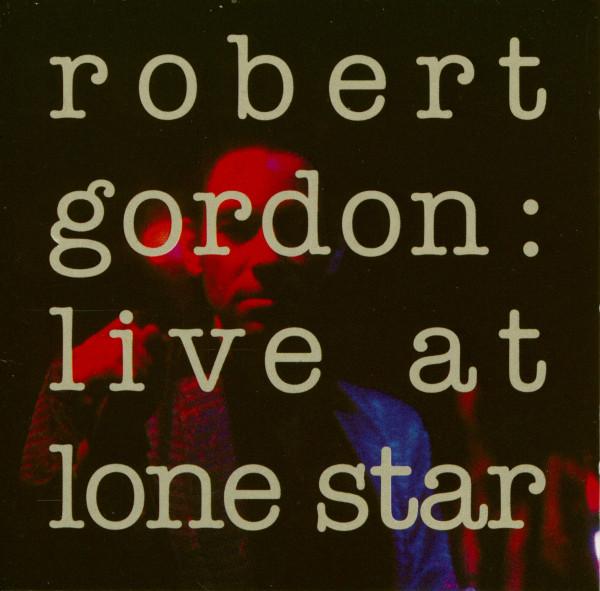 Robert Gordon: Live At Lone Star (CD)