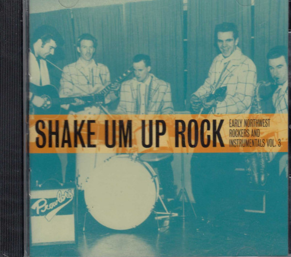 Shake Um Up Rock - Northwest Rockers Vol.3 (CD)