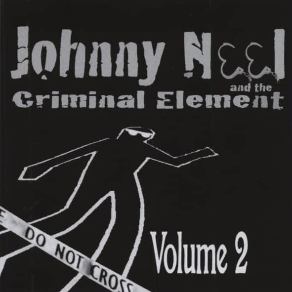 Johnny Neel &ampamp; The Criminal Element Vol.2