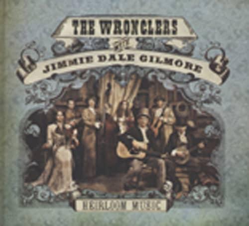 Heirloom Music (w.Jimmie Dale Gilmore)