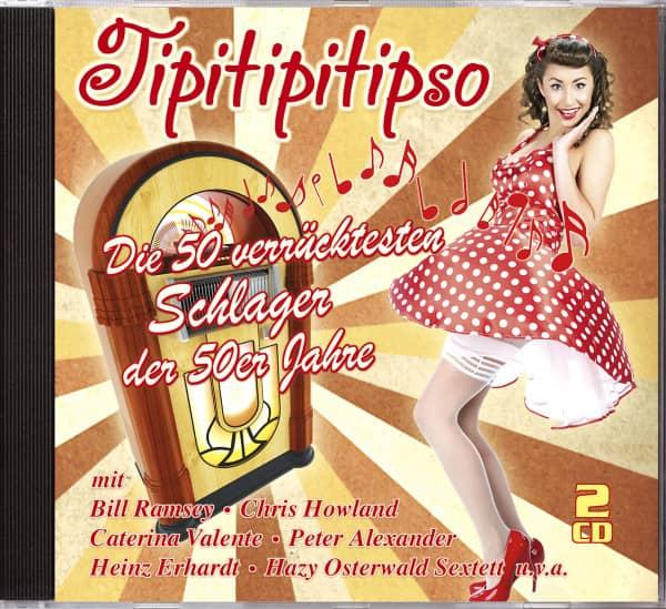 Tipitipitipso - Die 50 verrücktesten Schlager der 50er Jahre (2-CD)