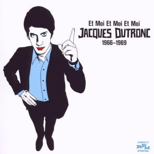 Jacques Dutronc CD: Et Moi Et Moi Et Moi - Bear Family Records