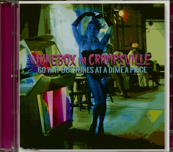 Jukebox In Crampsville - 60 Way Out Tunes At A Dime A Piece (2-CD)