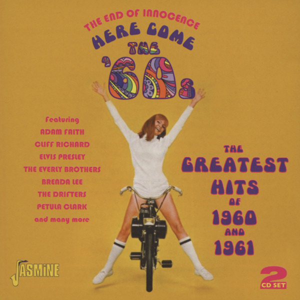 The End Of Innocence - Here Come The'60s 2-CD