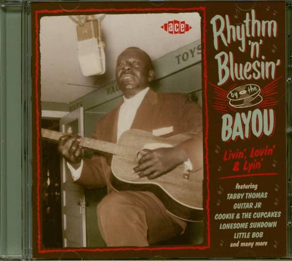 Rhythm 'n' Bluesin' By The Bayou - Livin', Lovin' & Lyin' (CD)