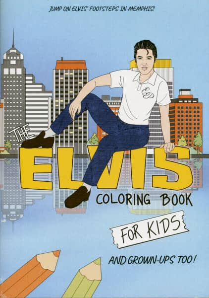 The Elvis Coloring Book For Kids - And Grown-Ups Too!