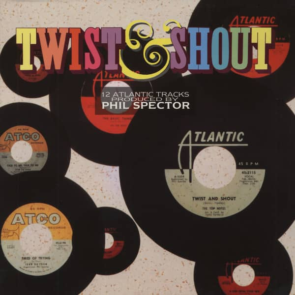 Twist & Shout! - 12 Atlantic Tracks Produced By Phil Spector