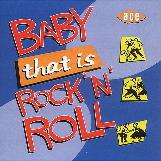 Baby That Is Rock & Roll