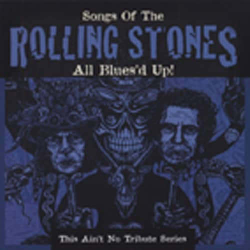 All Blues'd Up!: Songs Of The Rolling Stones