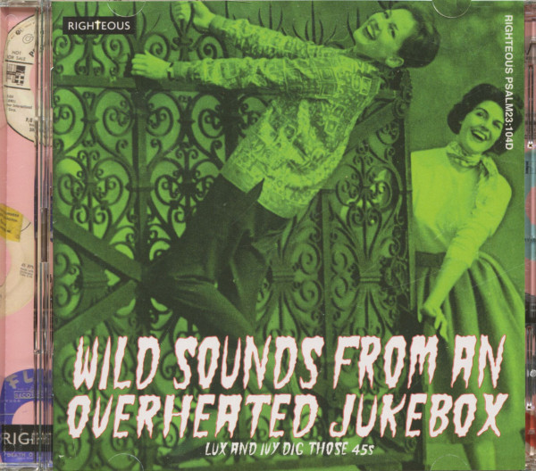 Wild Sound From An Overheated Jukebox - Lux And Ivy Dig Those 45s (CD)