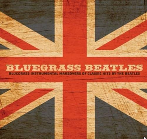 Bluesgrass Beatles: Instrumental Makeovers Of