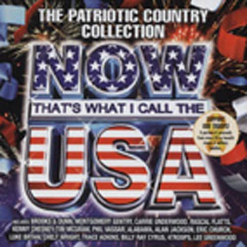 Now! That's What I Call The USA - Patriotic C