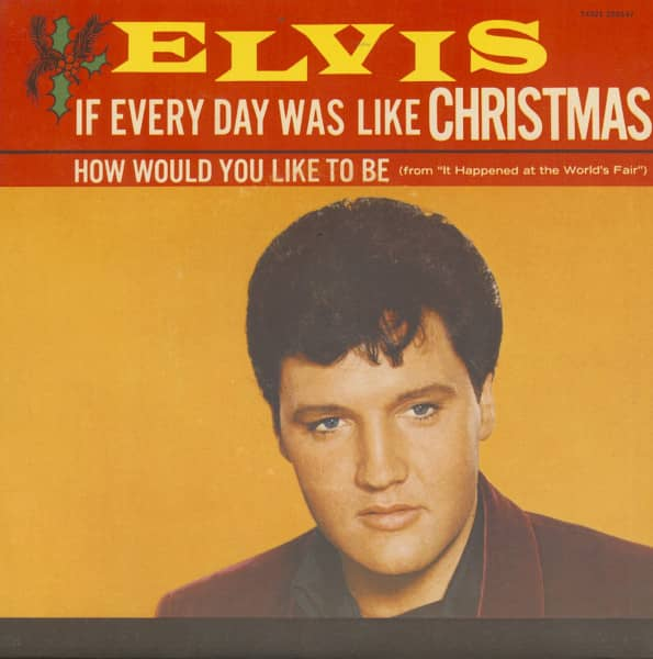 If Every Day Was Like Christmas - How Would You Like To Be (7inch, 45rpm, PS)