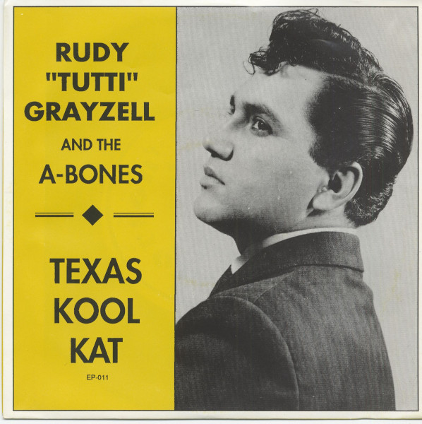 Rudy 'Tutti' Grayzell And The A-Bones - Texas Cool Cat (7inch EP, 45rpm, PS)