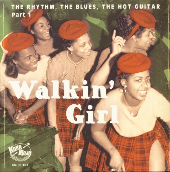 Walkin' Girl - The Rhythm, The Blues, The Hot Guitar - Part 1 (LP)