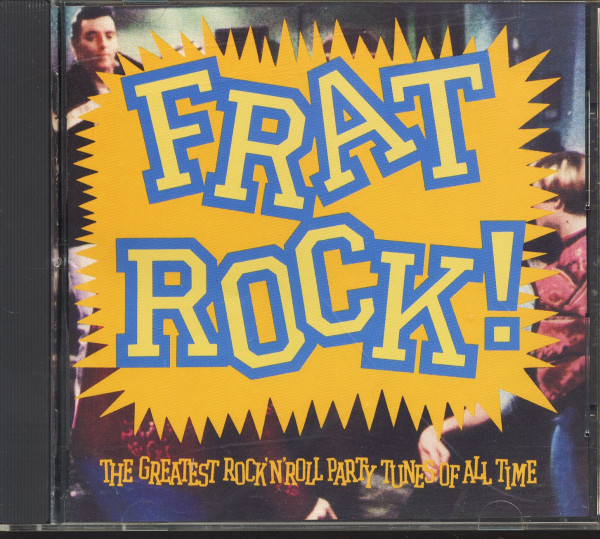 Frat Rock! - The Greatest Rock'n'Roll Party Tunes Of All Time (CD)