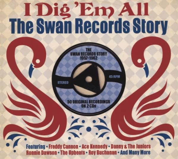 I Dig 'Em All - The Swan Records Sory 2-CD