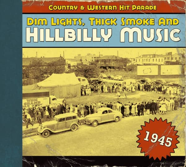 1945 - Dim Lights, Thick Smoke And Hillbilly Music