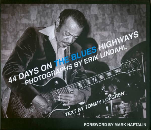 44 Days On The Blues Highway - Photographs By Erik Lindahl