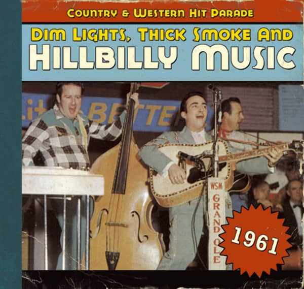 1961 - Dim Lights, Thick Smoke And Hillbilly Music