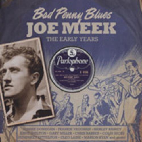 Bad Penny Blues (2-CD) - Early Joe Meek Years