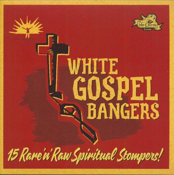 White Gospel Bangers - 15 Rare And Raw Spiritual Stompers (LP)