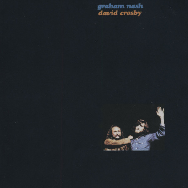 Graham Nash & David Crosby (1972)