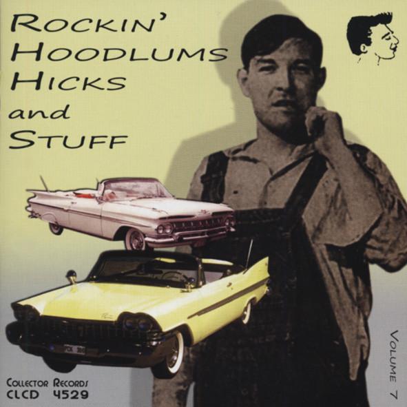 Rockin' Hoodlums Hicks And Stuff (Vol.7)